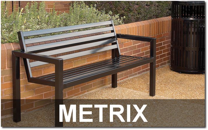 Metrix Collection Contemporary Outdoor Site Furnishings